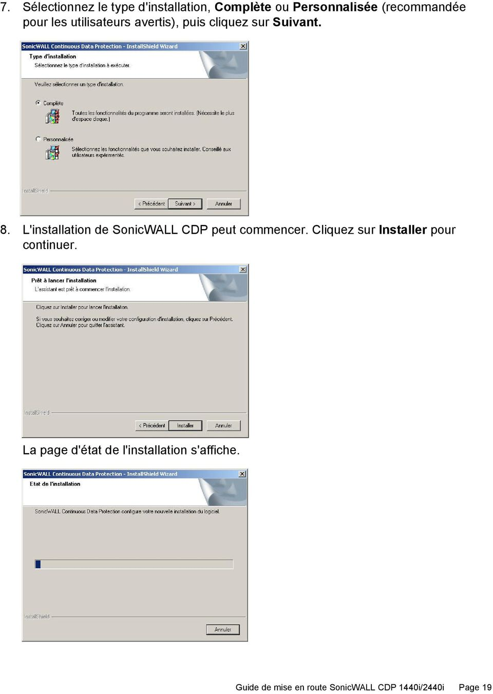 L'installation de SonicWALL CDP peut commencer.