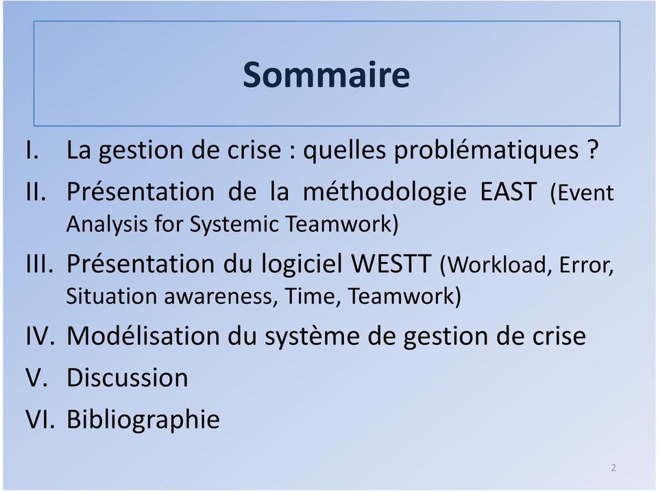 III. Présentation du logiciel WESTT (Workload, Error, Situation awareness,