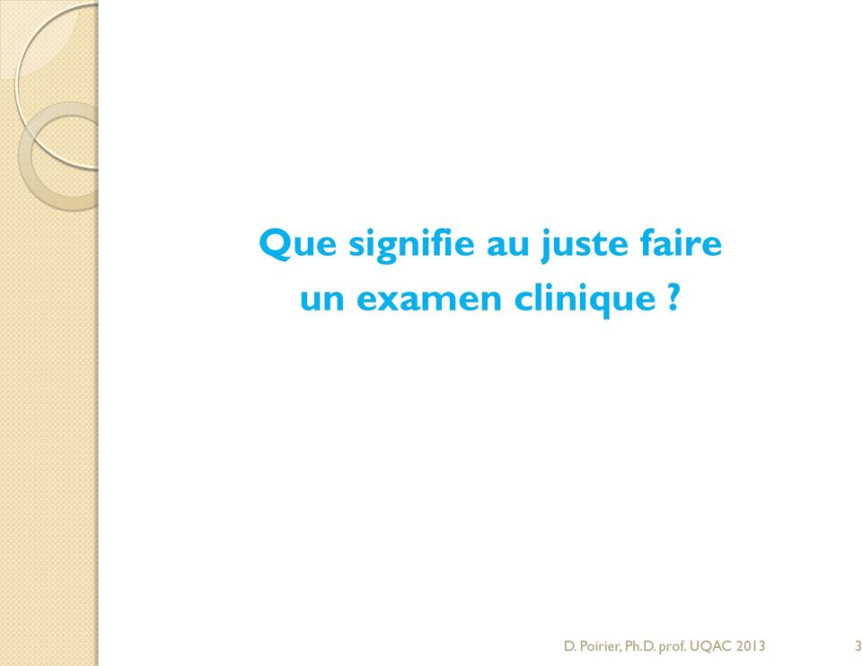 examen clinique? D.