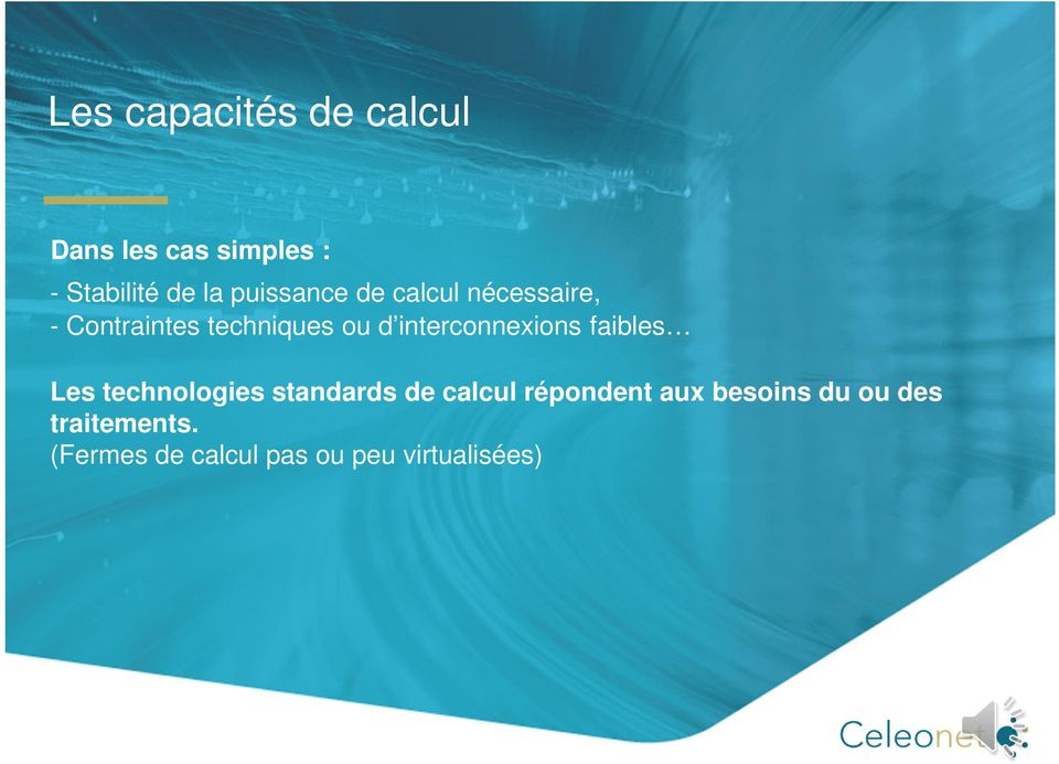 interconnexions faibles Les technologies standards de calcul