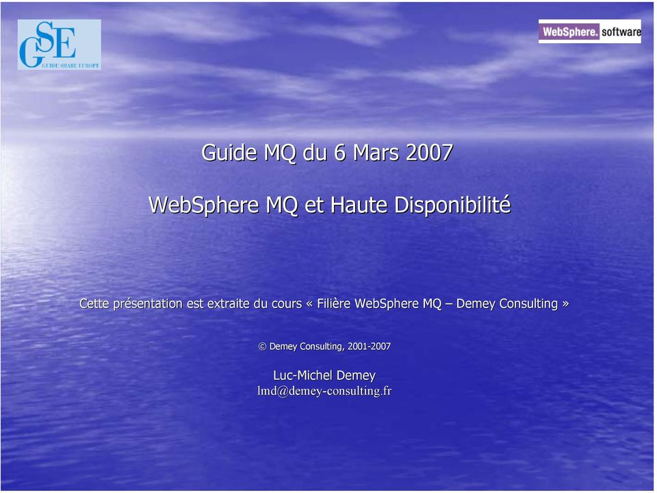 «Filière WebSphere MQ Demey Consulting» Demey
