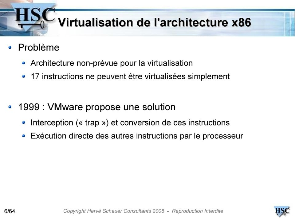 1999 : VMware propose une solution Interception («trap») et conversion de