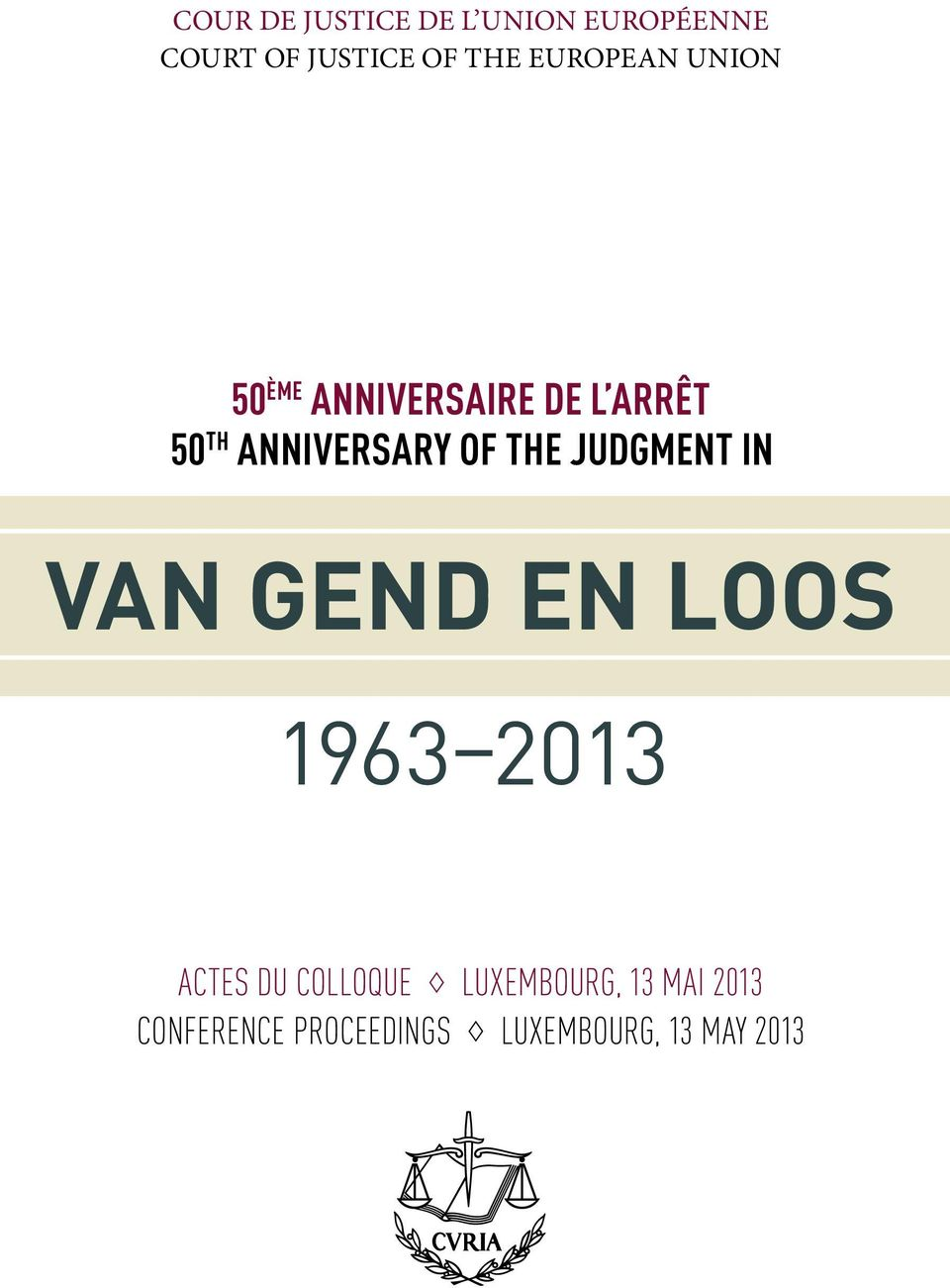 OF THE JUDGMENT IN VAN GEND EN LOOS 1963 2013 ACTES DU COLLOQUE