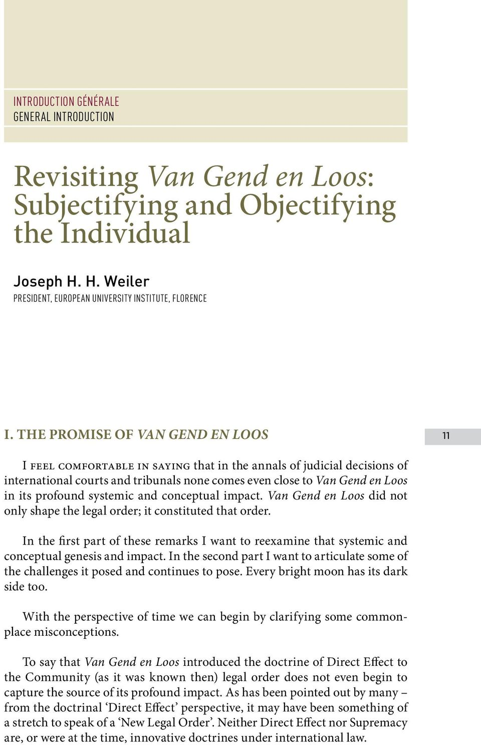 profound systemic and conceptual impact. Van Gend en Loos did not only shape the legal order; it constituted that order.