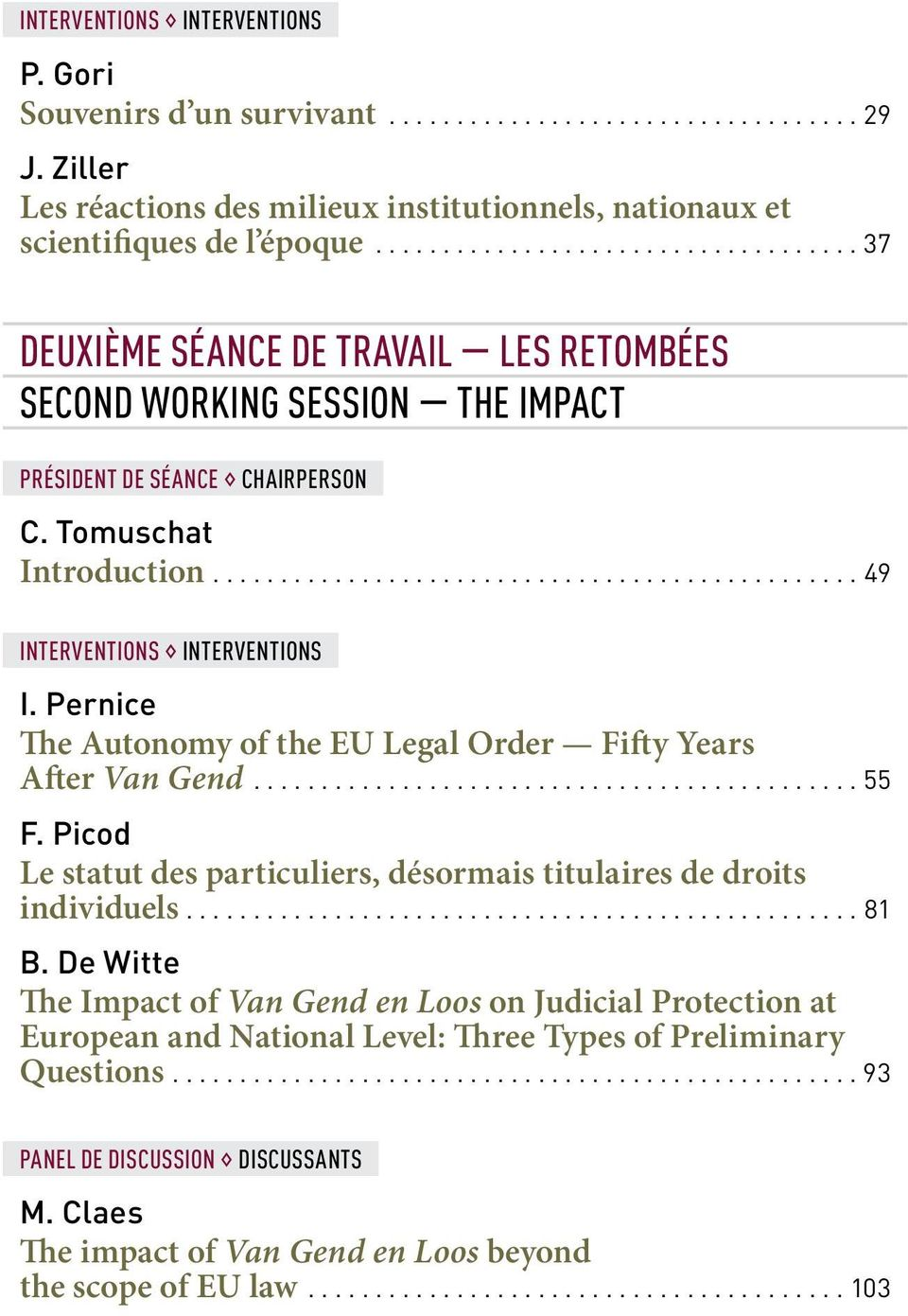 Pernice The Autonomy of the EU Legal Order Fifty Years After Van Gend...55 F. Picod Le statut des particuliers, désormais titulaires de droits individuels...81 B.