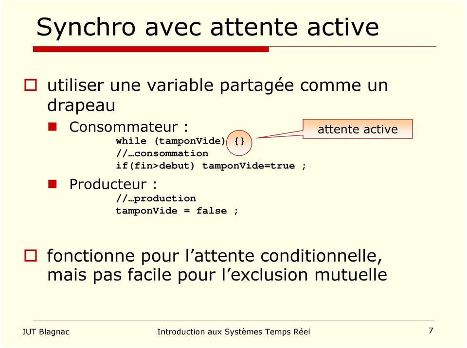 Producteur : //production tamponvide = false ; attente active fonctionne pour l