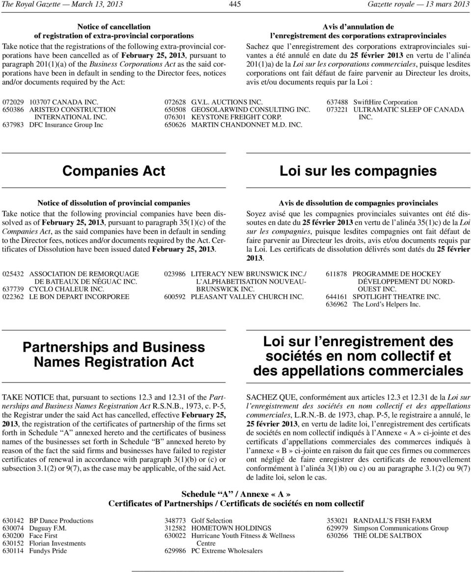 the Director fees, notices and/or documents required by the Act: Avis d annulation de l enregistrement des corporations extraprovinciales Sachez que l enregistrement des corporations