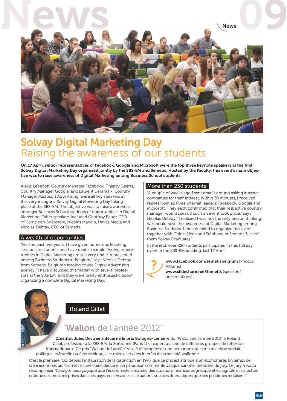 Digital Marketing Day organized jointly by the SBS-EM and Semetis. Hosted by the Faculty, this event's main objective was to raise awareness of Digital Marketing among Business School students.