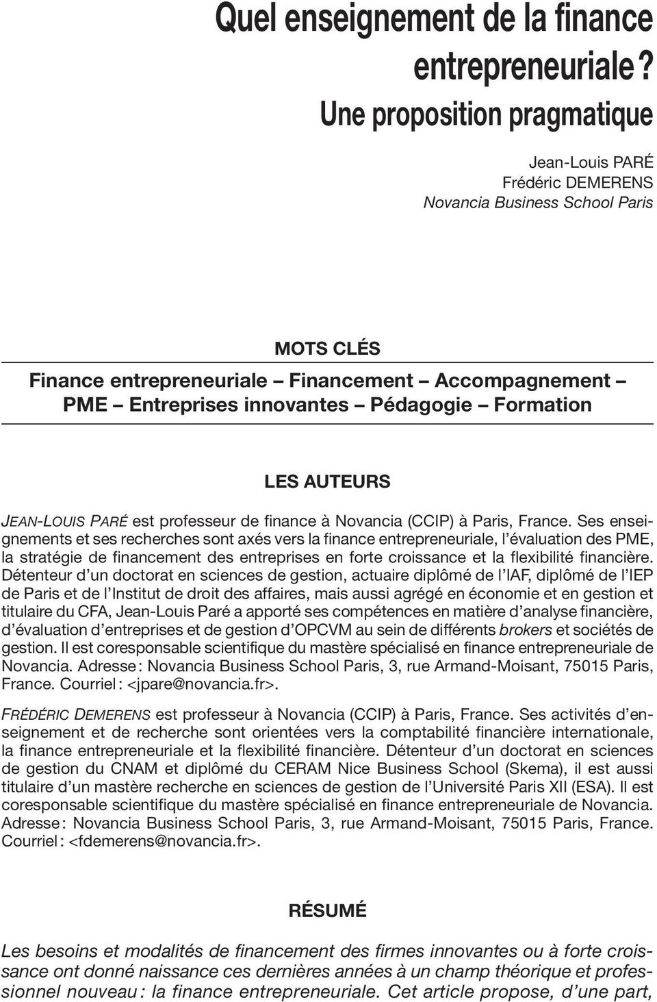 Formation LES AUTEURS Jean-Louis Paré est professeur de finance à Novancia (CCIP) à Paris, France.