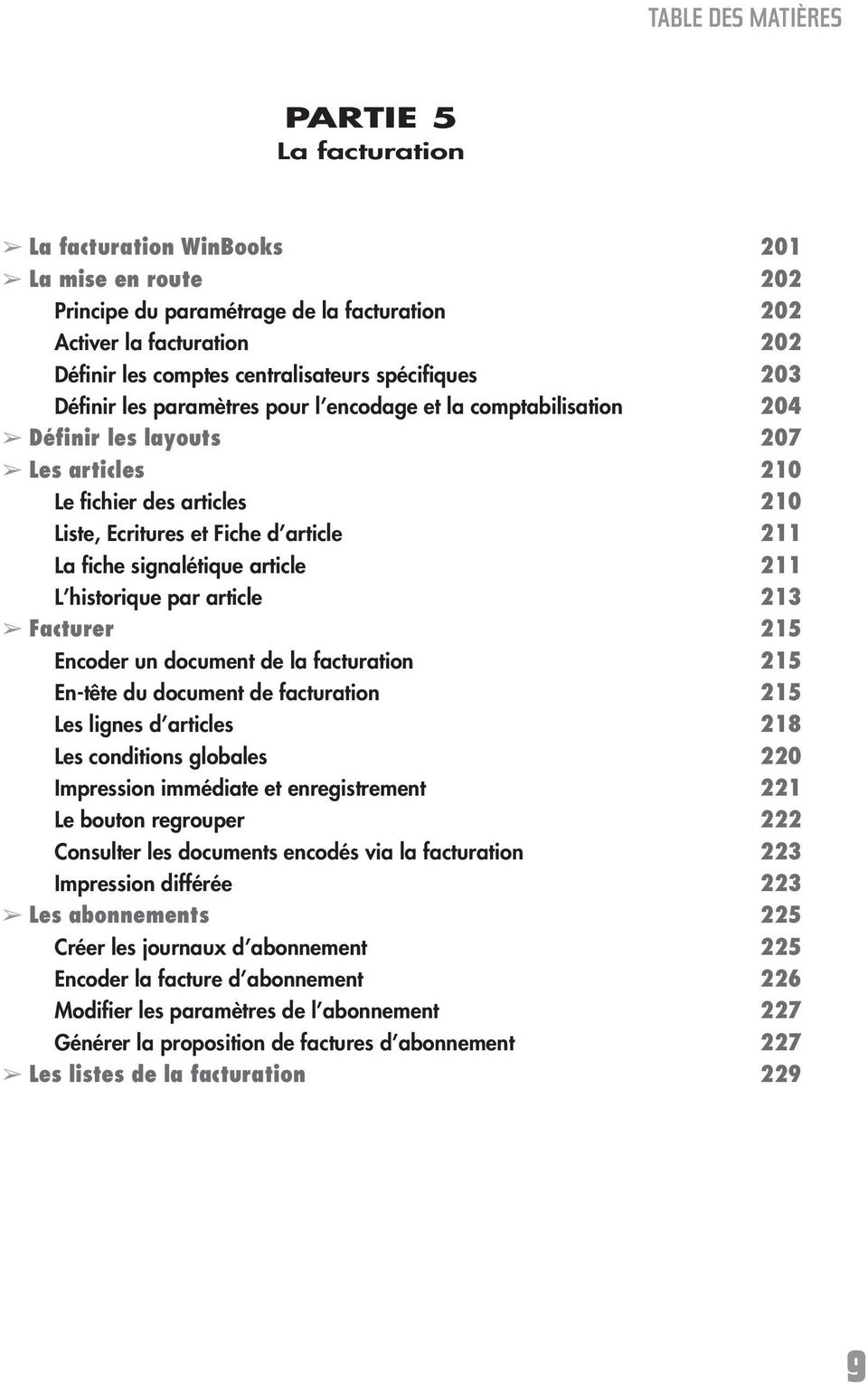 article 211 La fiche signalétique article 211 L historique par article 213 Facturer 215 Encoder un document de la facturation 215 En-tête du document de facturation 215 Les lignes d articles 218 Les