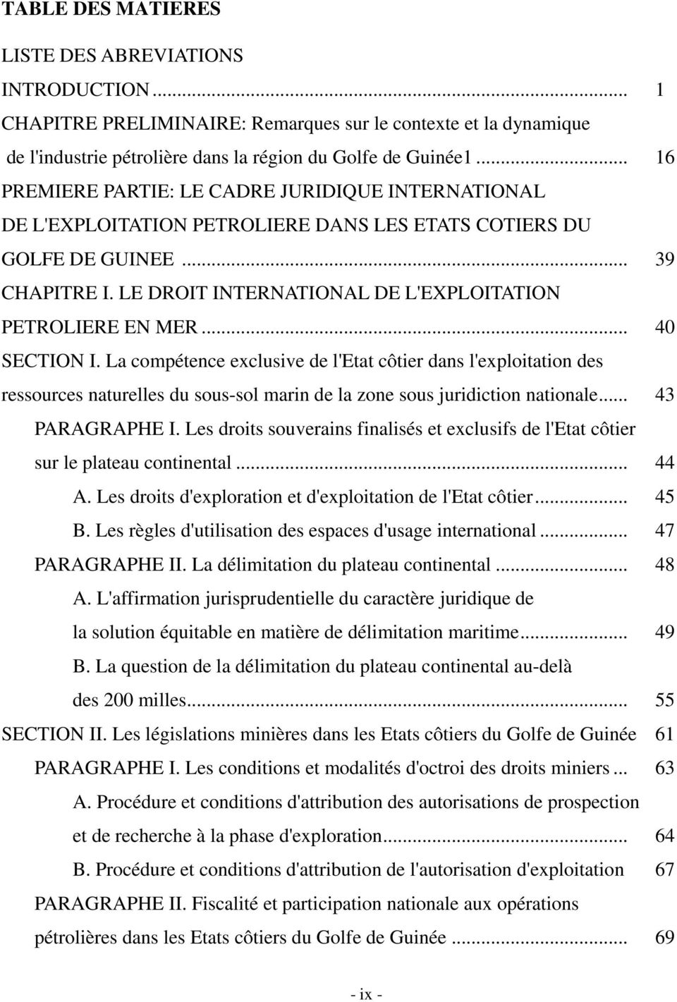 LE DROIT INTERNATIONAL DE L'EXPLOITATION PETROLIERE EN MER... 40 SECTION I.