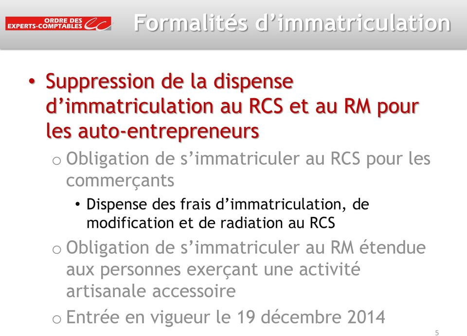 immatriculation, de modification et de radiation au RCS o Obligation de s immatriculer au RM