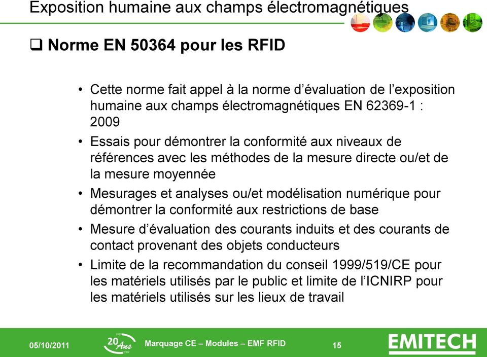 et analyses ou/et modélisation numérique pour démontrer la conformité aux restrictions de base Mesure d évaluation des courants induits et des courants de contact provenant