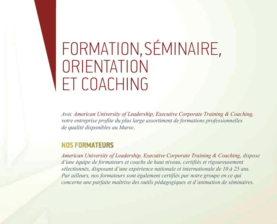 American University of Leadership, Executive Corporate Training & Coaching, dispose d une équipe de formateurs et coachs de haut niveau, certifiés et
