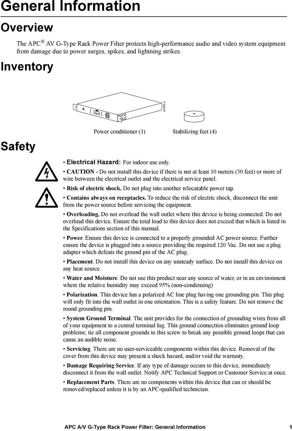 CAUTION - Do not install this device if there is not at least 10 meters (30 feet) or more of wire between the electrical outlet and the electrical service panel. Risk of electric shock.