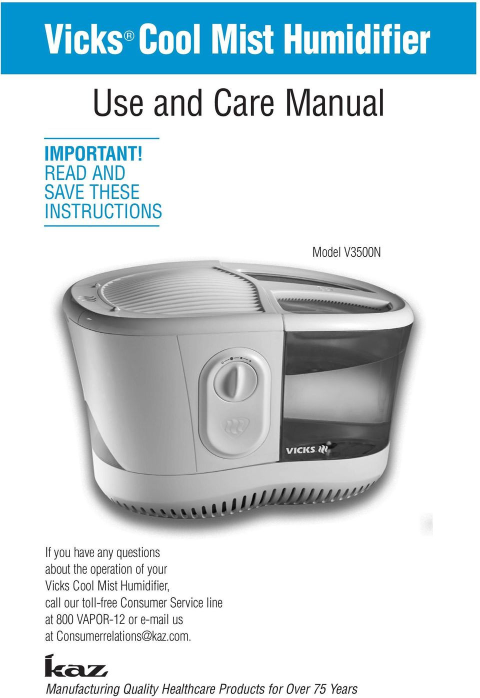 operation of your Vicks Cool Mist Humidifier, call our toll-free Consumer Service line