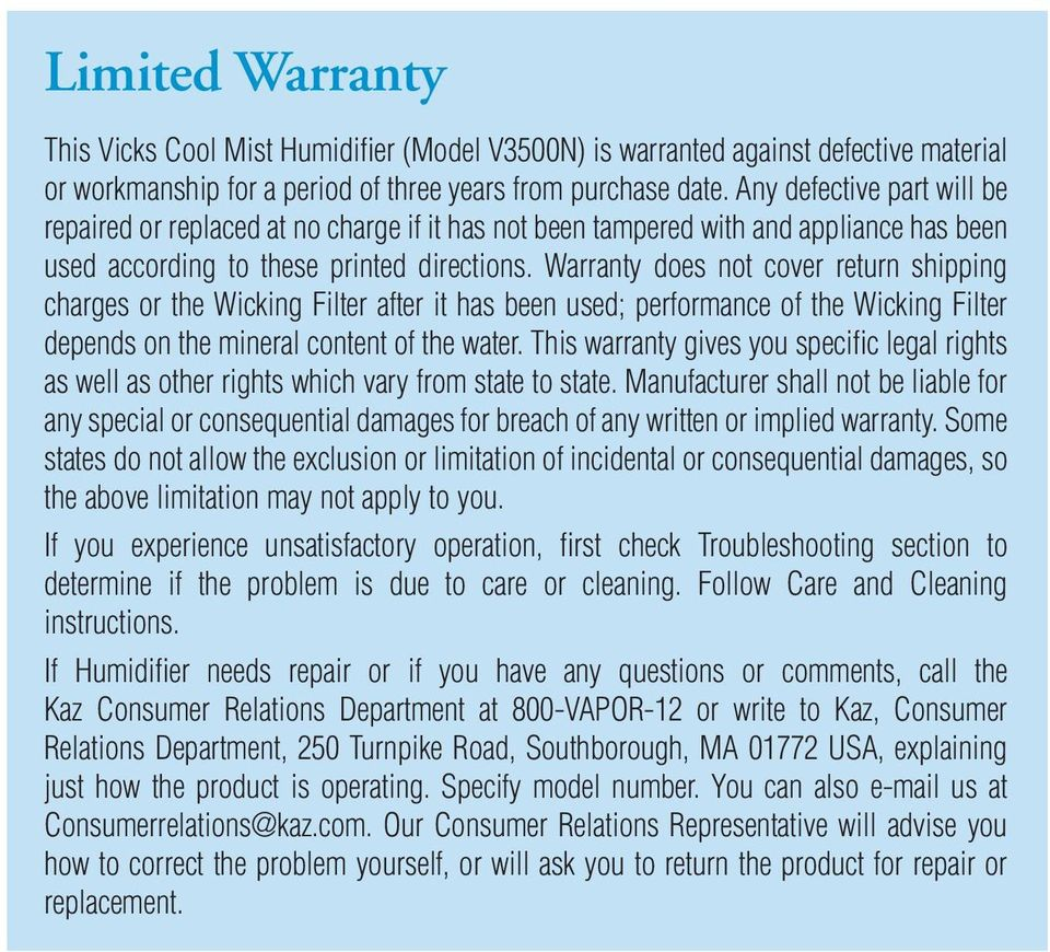 Warranty does not cover return shipping charges or the Wicking Filter after it has been used; performance of the Wicking Filter depends on the mineral content of the water.