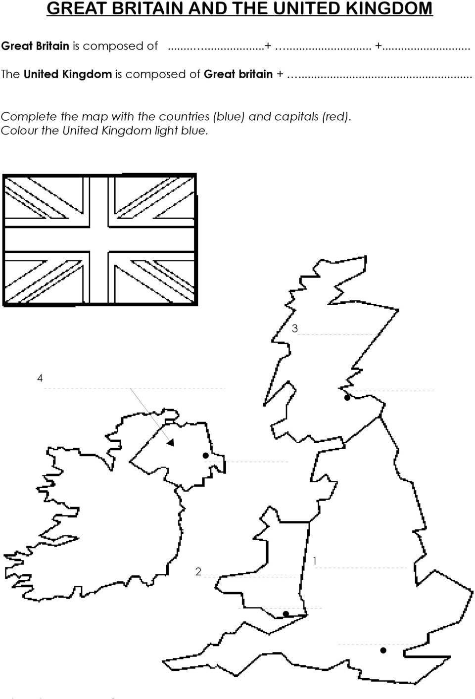 .. The United Kingdom is composed of Great britain +.
