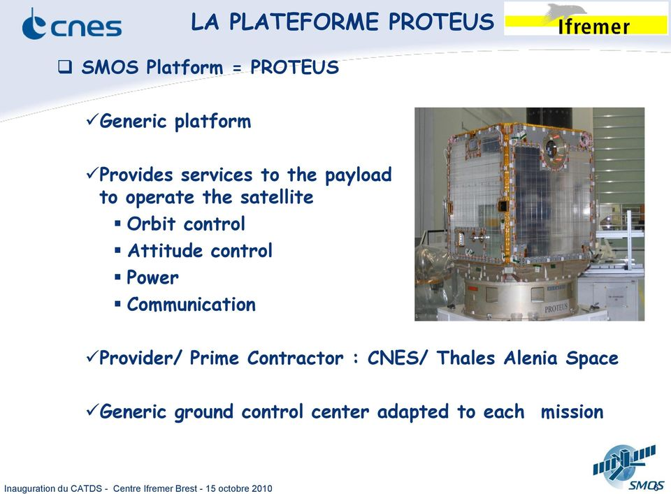 control Attitude control Power Communication Provider/ Prime