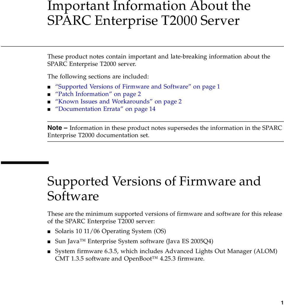Information in these product notes supersedes the information in the SPARC Enterprise T2000 documentation set.
