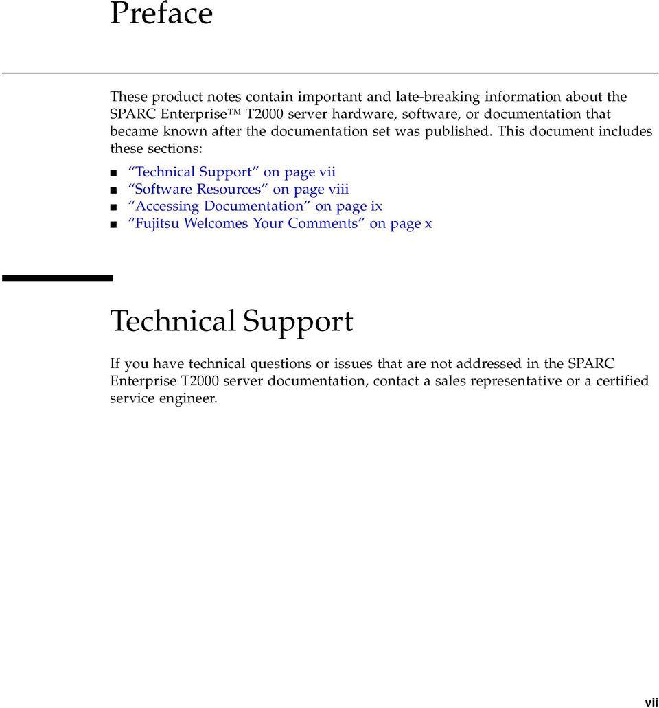 This document includes these sections: Technical Support on page vii Software Resources on page viii Accessing Documentation on page ix Fujitsu