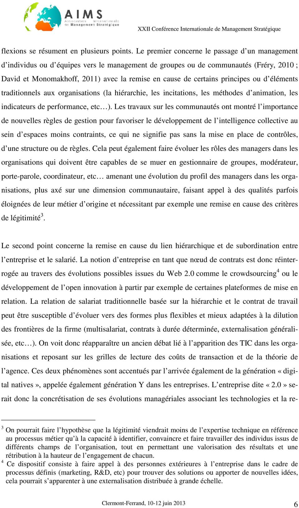 principes ou d éléments traditionnels aux organisations (la hiérarchie, les incitations, les méthodes d animation, les indicateurs de performance, etc ).