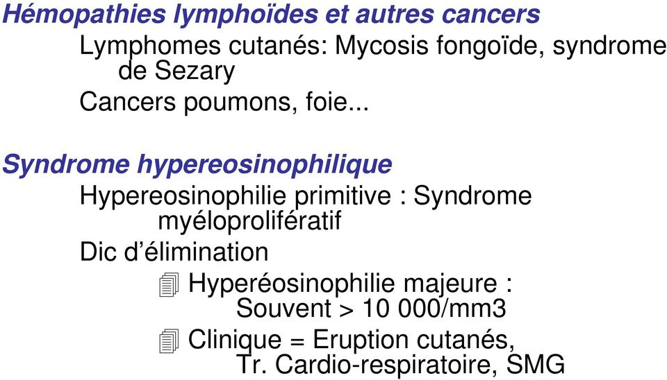 .. Syndrome hypereosinophilique Hypereosinophilie primitive : Syndrome