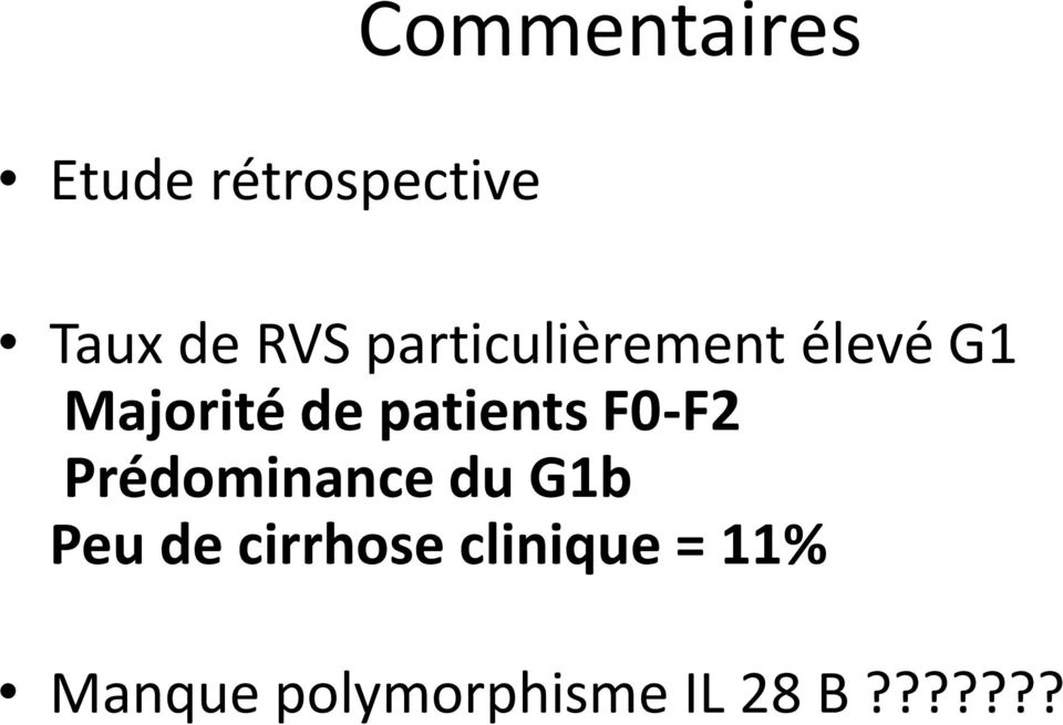 patients F0-F2 Prédominance du G1b Peu de