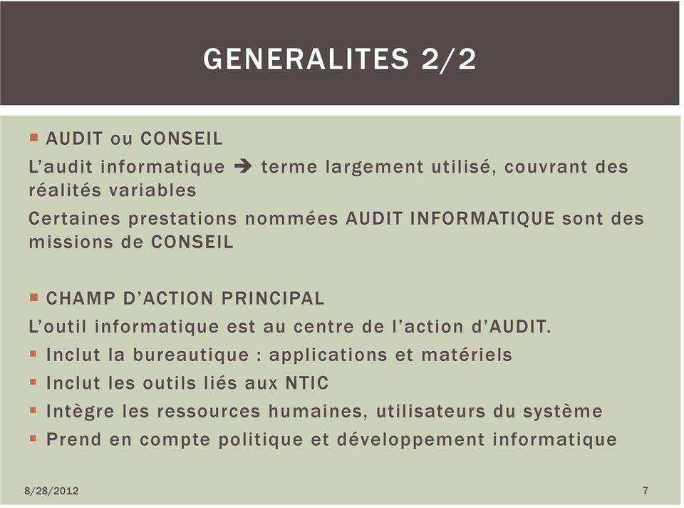 informatique est au centre de l action d AUDIT.