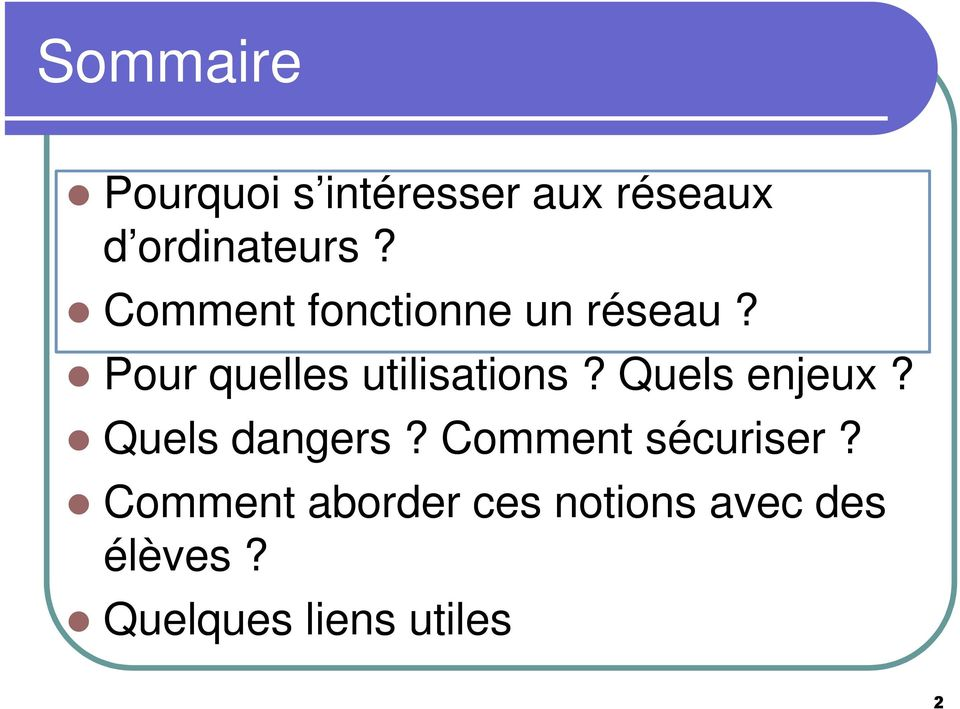 Quels enjeux? Quels dangers? Comment sécuriser?
