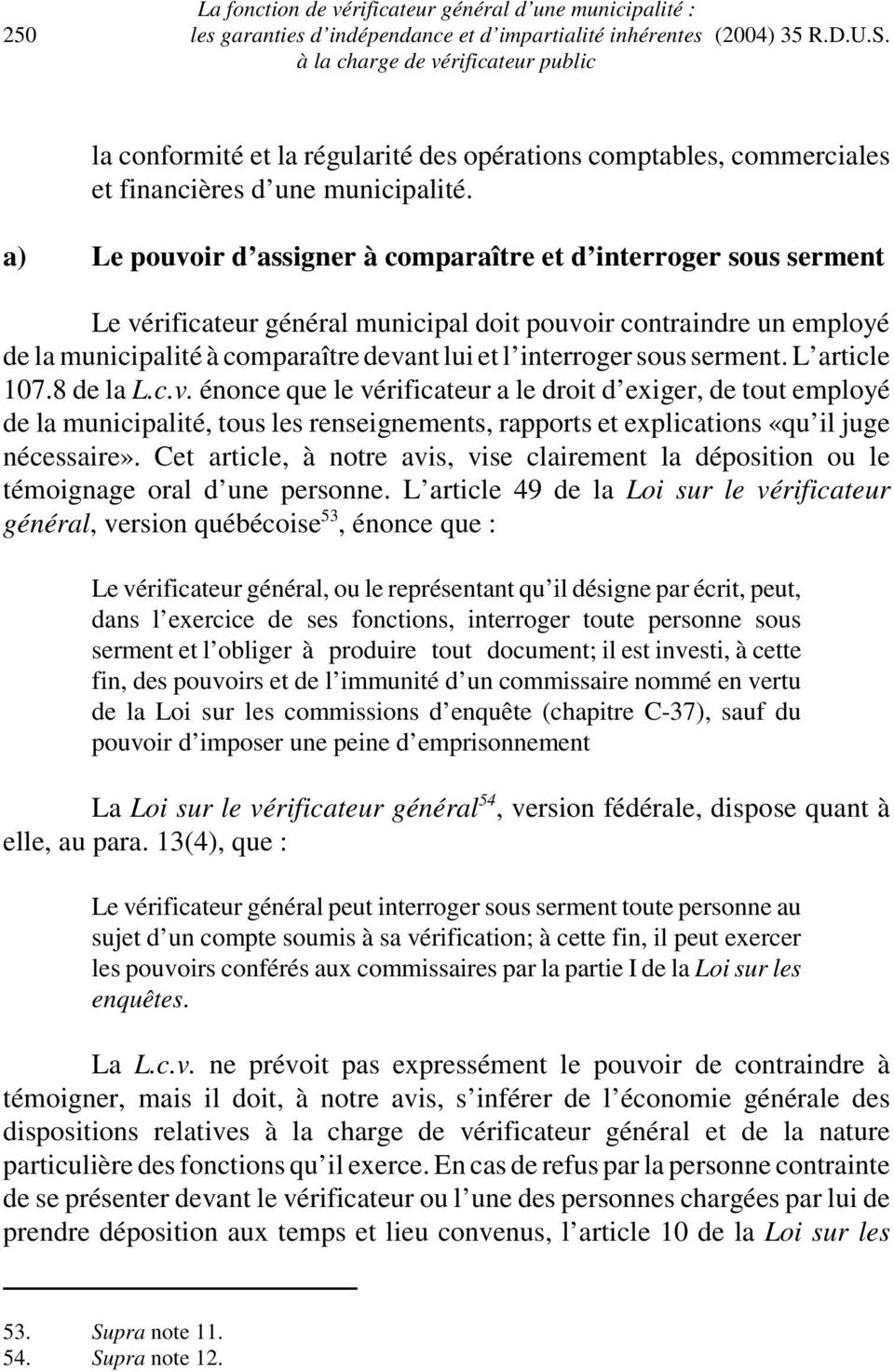 sous serment. L article 107.8 de la L.c.v.