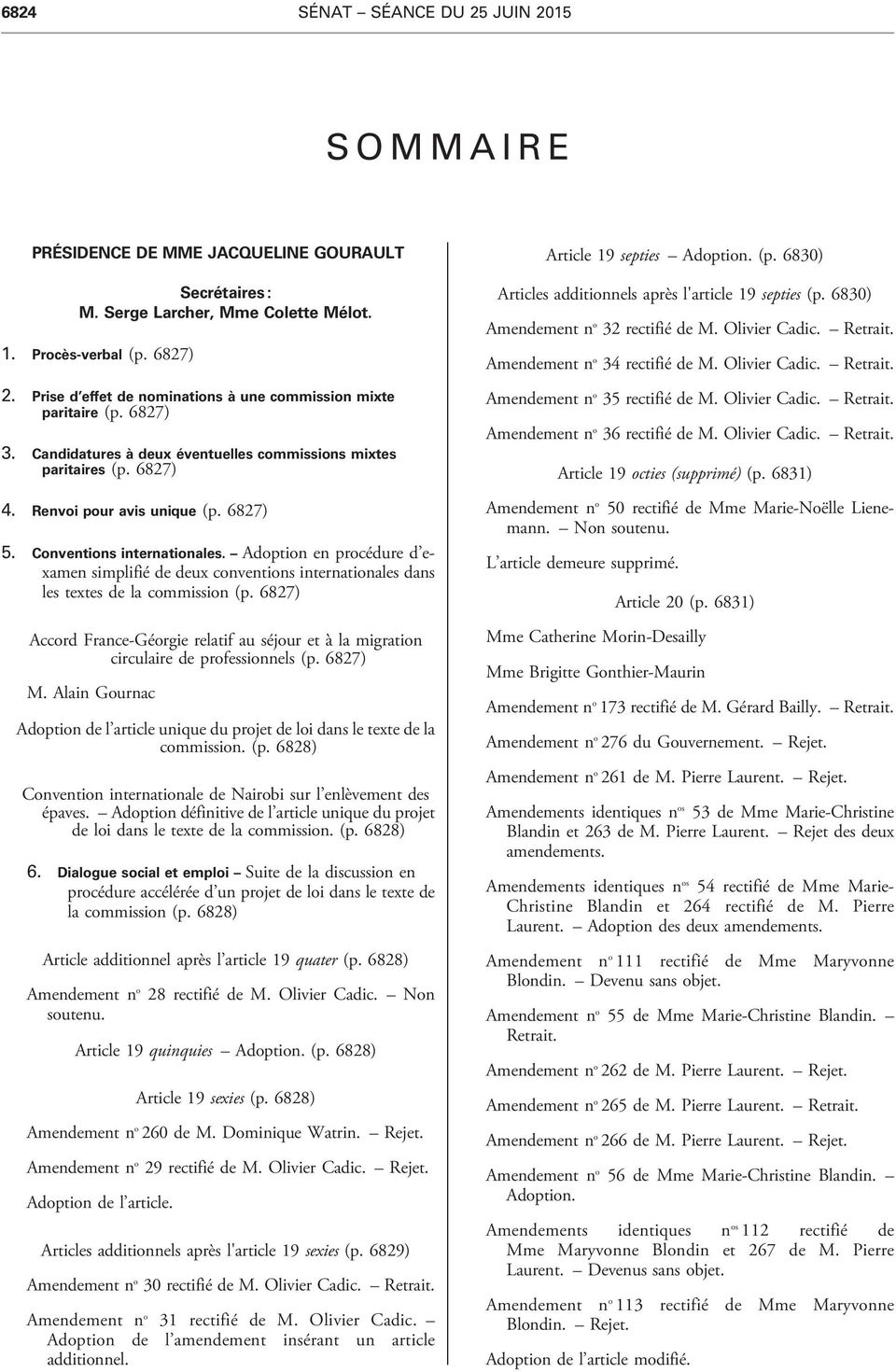 Conventions internationales. Adoption en procédure d examen simplifié de deux conventions internationales dans les textes de la commission (p.