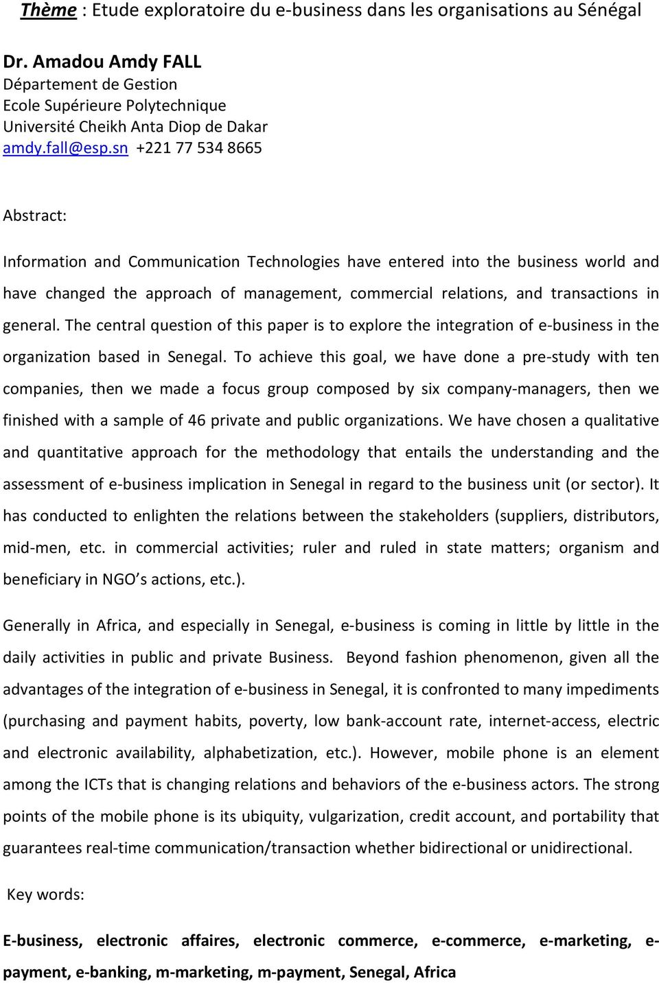 sn +221 77 534 8665 Abstract: Information and Communication Technologies have entered into the business world and have changed the approach of management, commercial relations, and transactions in