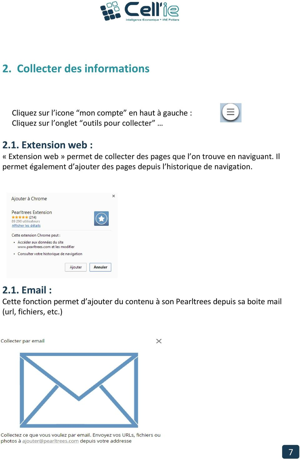 Extension web : «Extension web» permet de collecter des pages que l on trouve en naviguant.