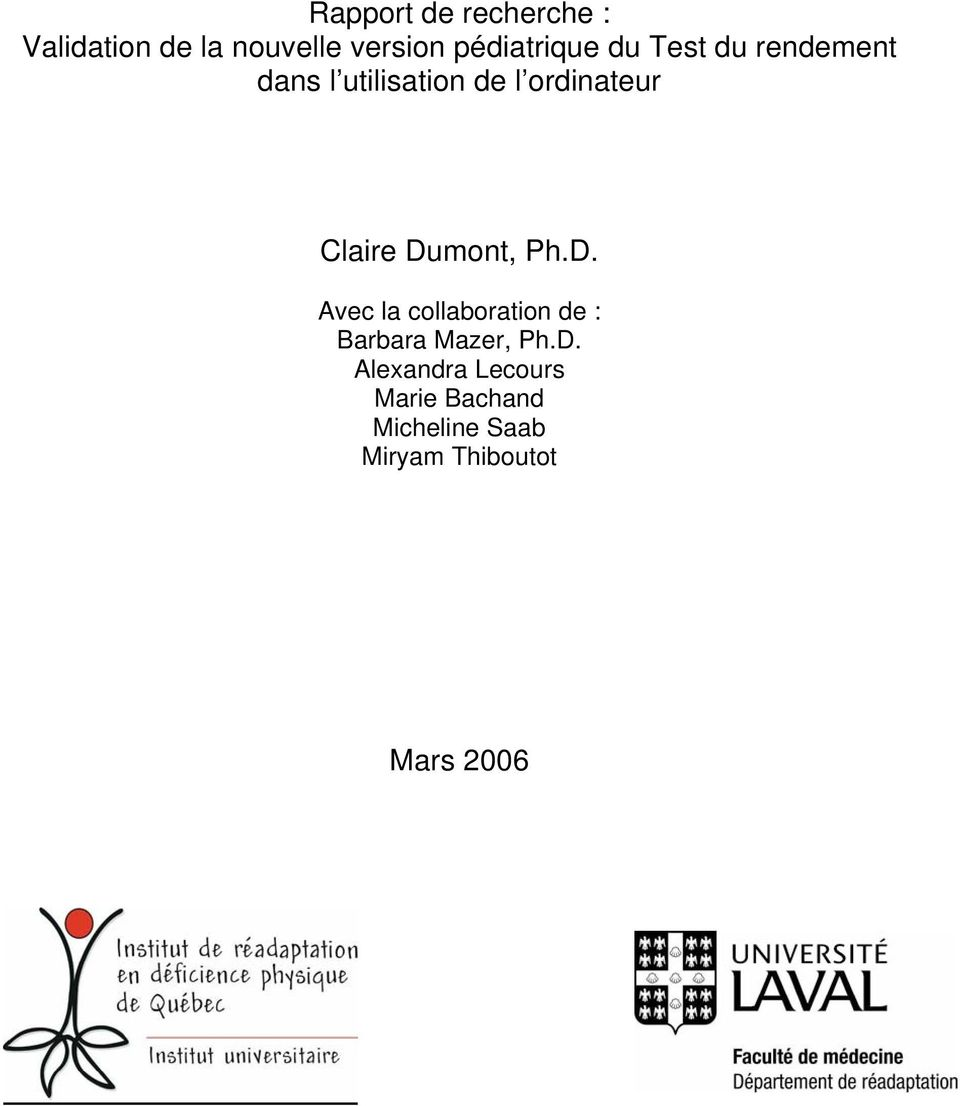 ordinateur Claire Dumont, Ph.D. Avec la collaboration de : Barbara Mazer, Ph.