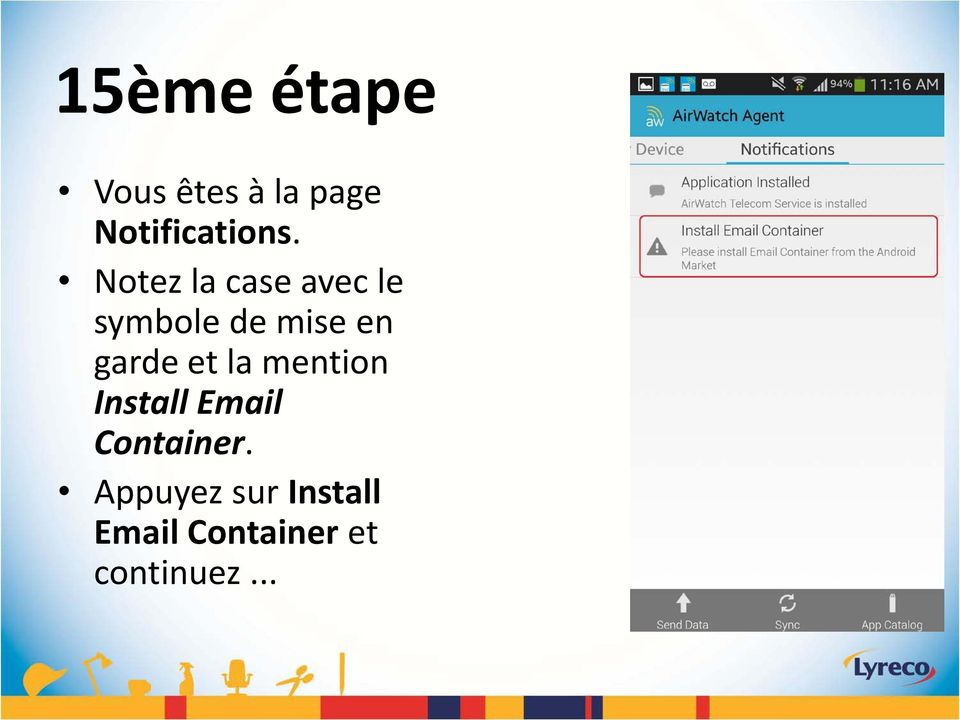 garde et la mention Install Email Container.