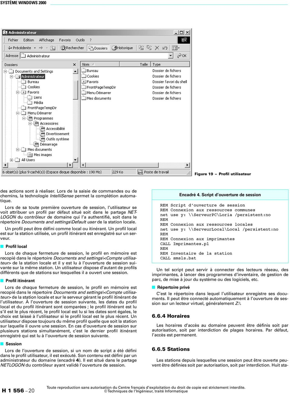 répertoire Documents and settings\default user de la station locale. Un profil peut être défini comme local ou itinérant.