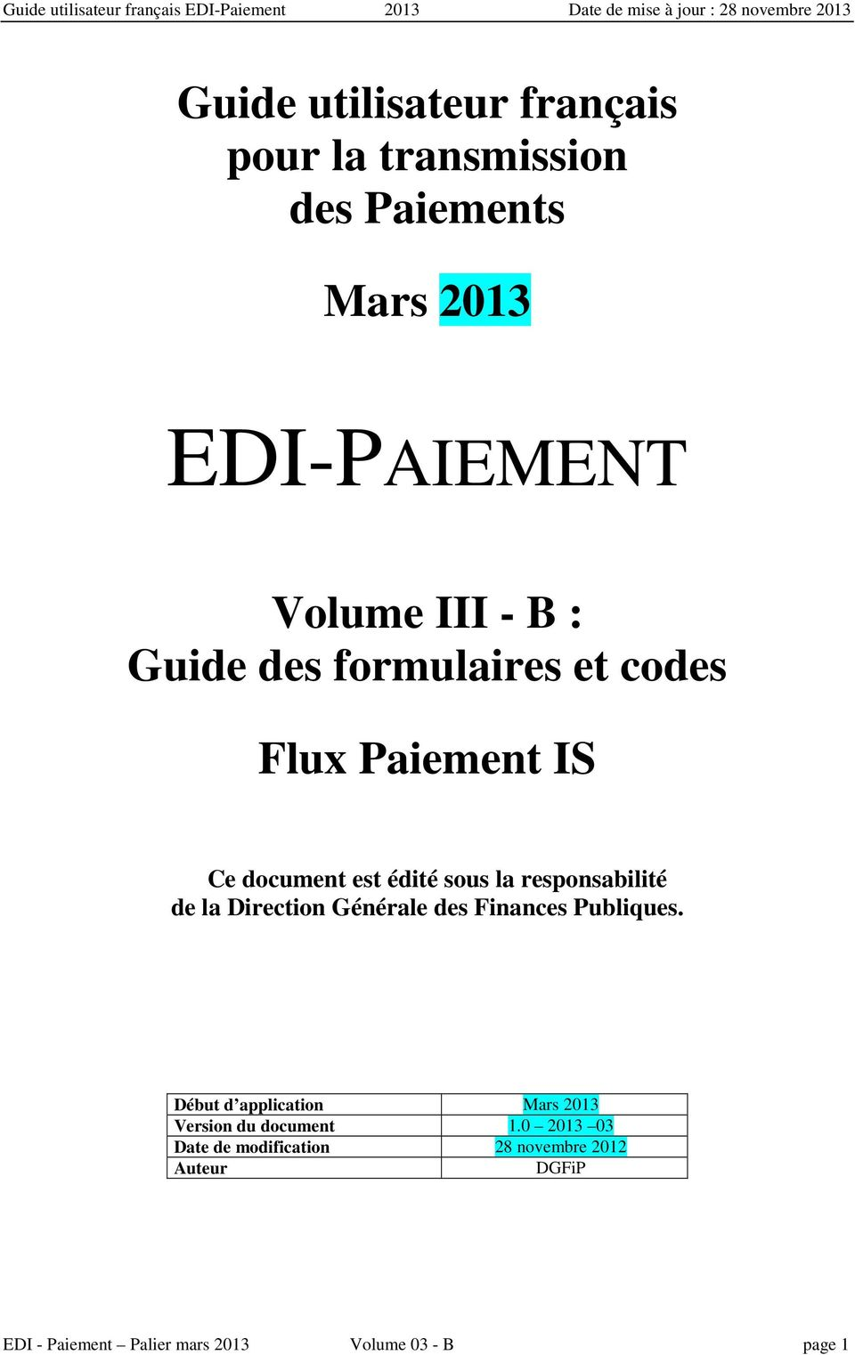 Direction Générale des Finances Publiques. Début d application Mars 2013 Version du document 1.