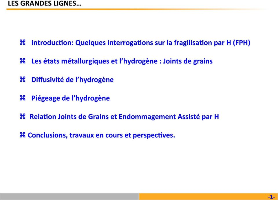 Diffusivité de l hydrogène z Piégeage de l hydrogène z ela)on Joints de Grains