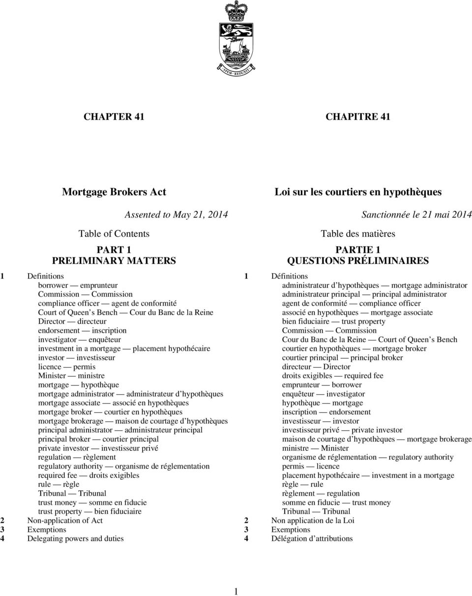 investisseur licence permis Minister ministre mortgage hypothèque mortgage administrator administrateur d hypothèques mortgage associate associé en hypothèques mortgage broker courtier en hypothèques