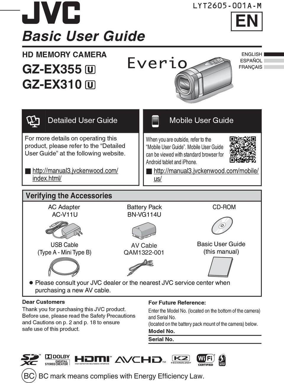 iphone o http://manual3jvckenwoodcom/mobile/ us/ Verifying Basic the User Accessories Guide(this manual) AC Adapter AC-V11U Battery Pack BN-VG114U CD-ROM USB Cable (Type A - Mini Type B) AV Cable