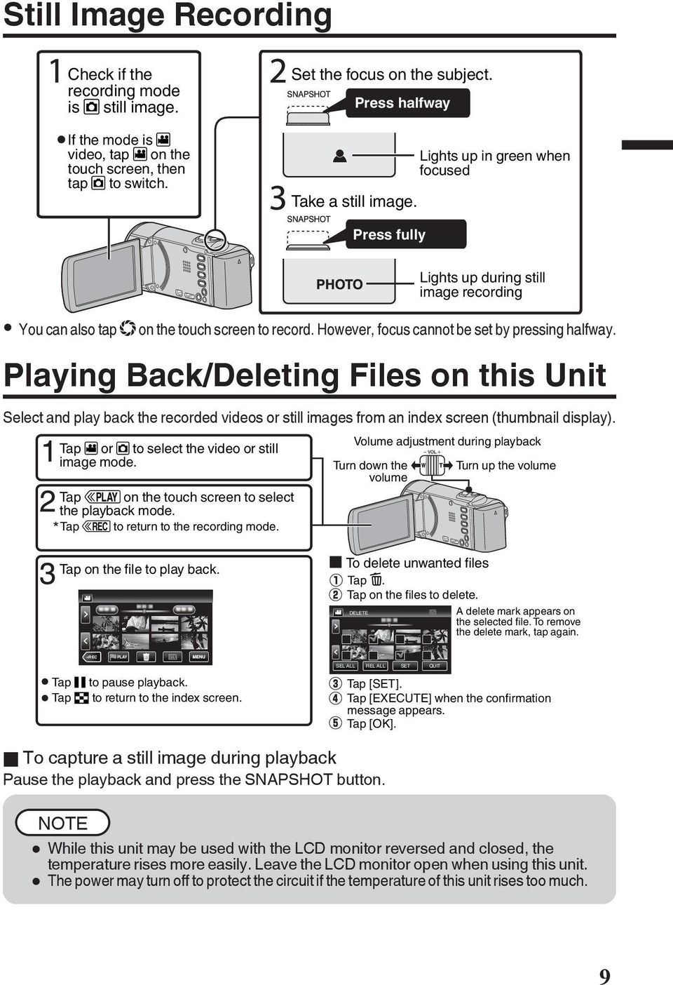 Back/Deleting Files on this Unit Select and play back the recorded videos or still images from an index screen (thumbnail display) Tap A or B to select the video or still image mode Tap F on the