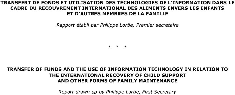 Lortie, Premier secrétaire * * * TRANSFER OF FUNDS AND THE USE OF INFORMATION TECHNOLOGY IN RELATION TO THE