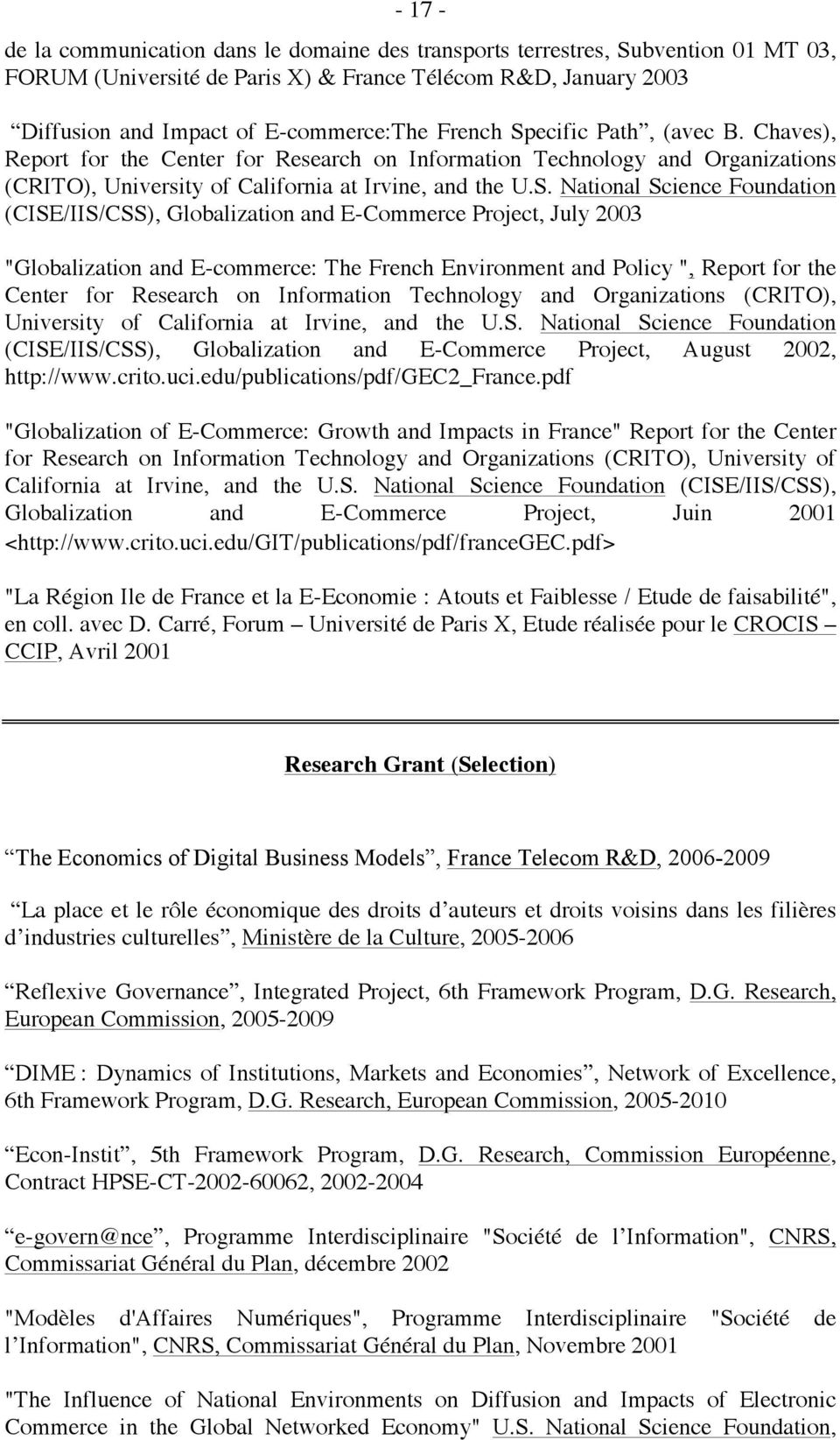 ecific Path, (avec B. Chaves), Report for the Center for Research on Information Technology and Organizations (CRITO), University of California at Irvine, and the U.S.