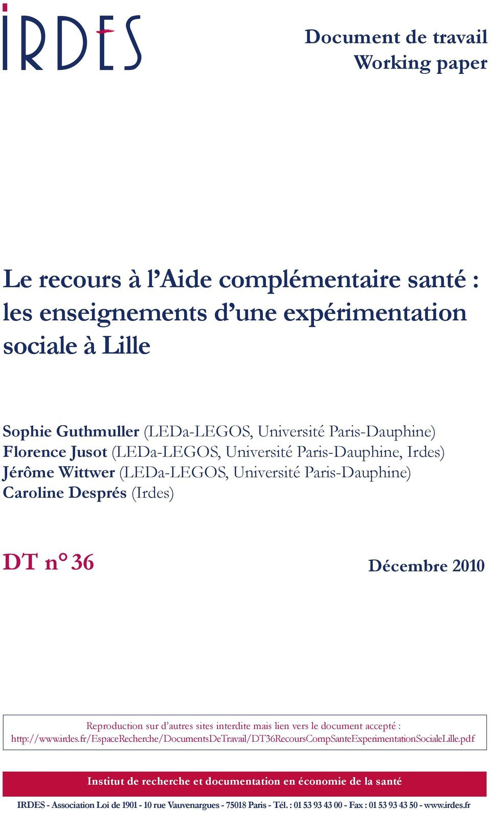 Reproduction sur d autres sites interdite mais ien vers e document accepté : http://www.irdes.fr/espacerecherche/documentsdetravai/dt36recourscompsanteexperimentationsociaelie.