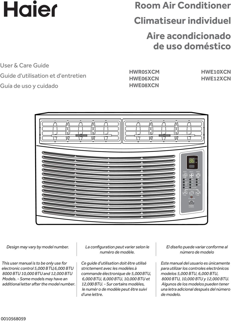 This user manual is to be only use for electronic control 5,000 BTU, 6,000 BTU 8000 BTU 10,000 BTU and 12,000 BTU Models. - Some models may have an additional letter after the model number.