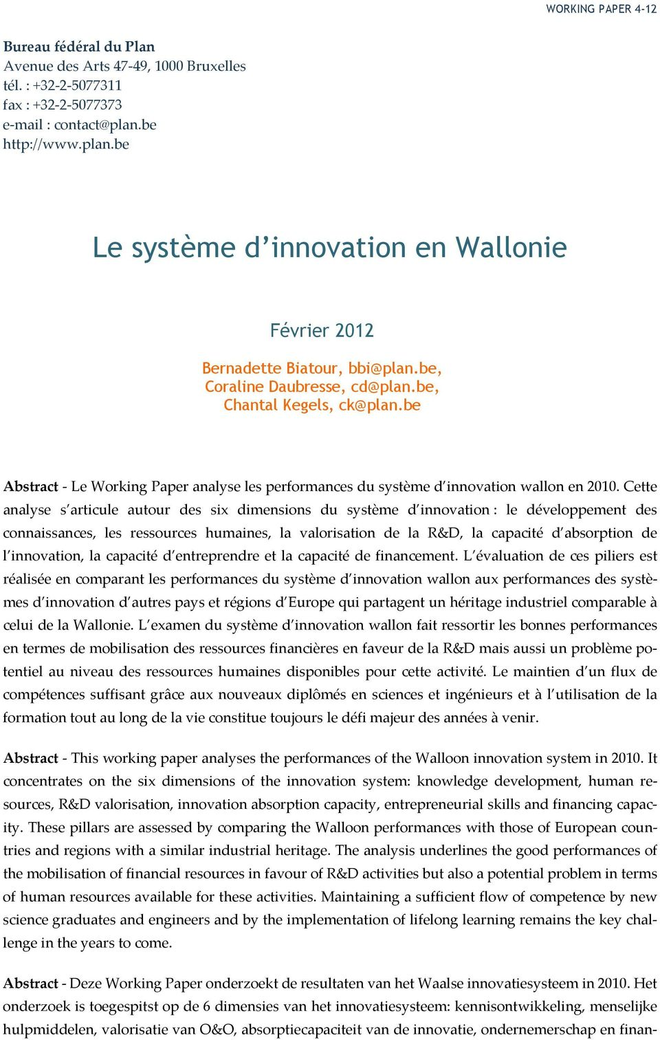 be Abstract Le Working Paper analyse les performances du système d innovation wallon en 2010.
