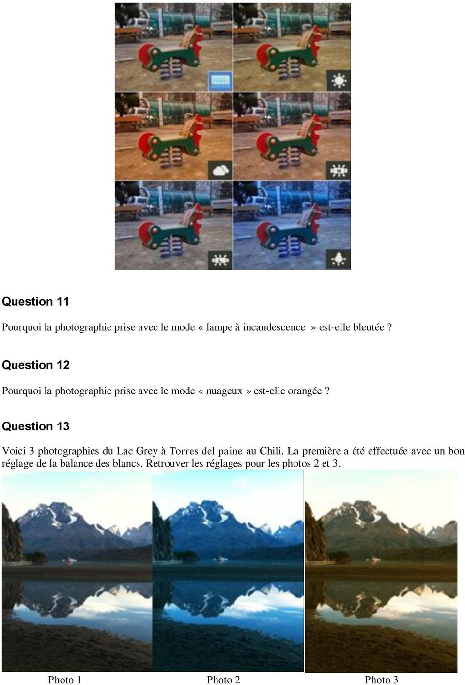 Question 13 Voici 3 photographies du Lac Grey à Torres del paine au Chili.