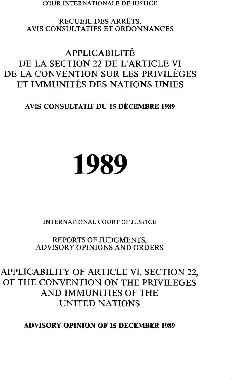 1989 INTERNATIONAL COURT OF JUSTICE REPORTS OF JUDGMENTS, ADVISORY OPINIONS AND ORDERS APPLICABILITY OF ARTICLE VI,