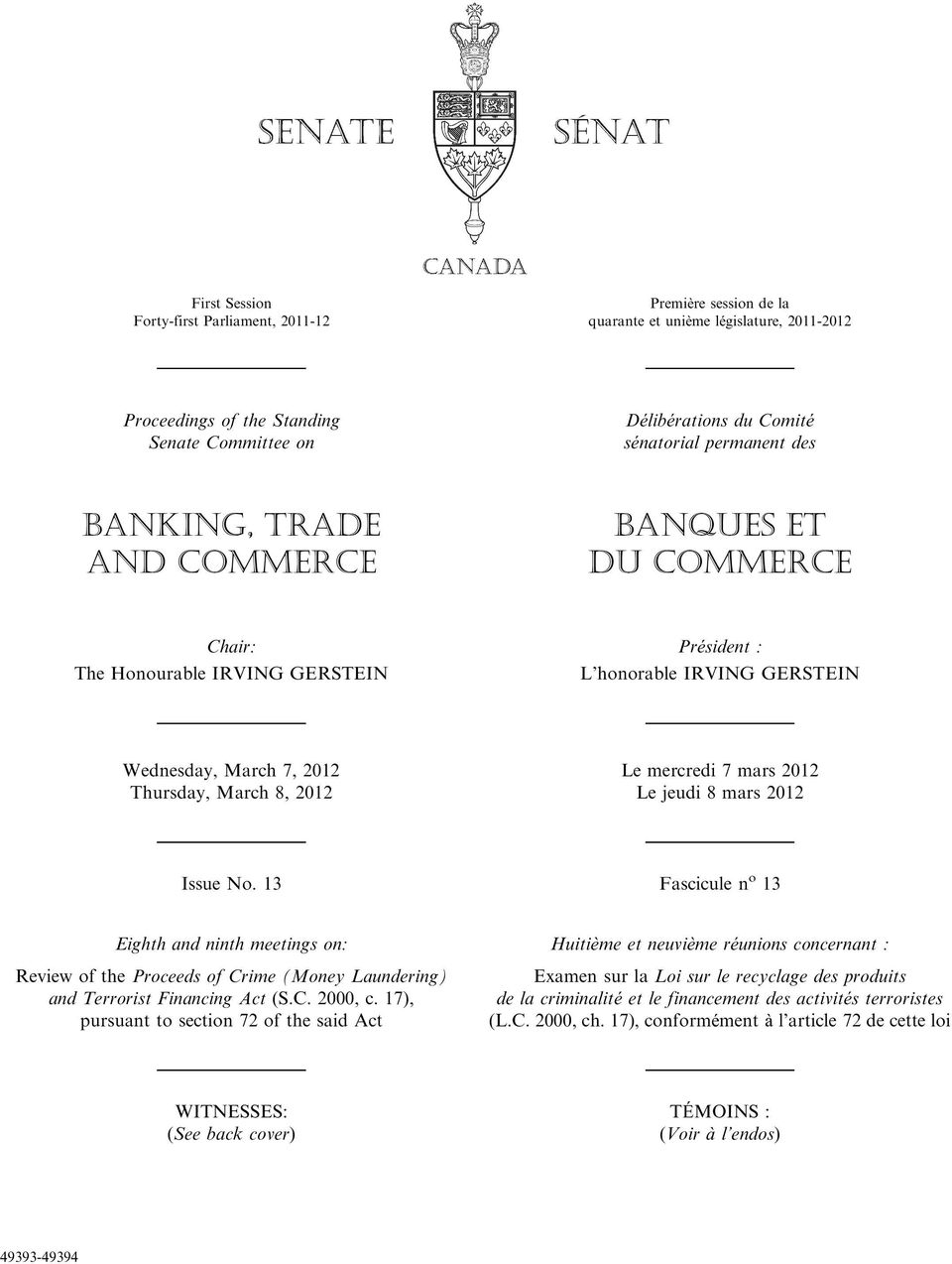mercredi 7 mars 2012 Le jeudi 8 mars 2012 Issue No. 13 Fascicule n o 13 Eighth and ninth meetings on: Review of the Proceeds of Crime (Money Laundering) and Terrorist Financing Act (S.C. 2000, c.